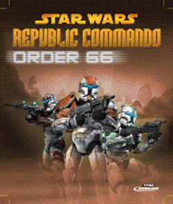 Star Wars : Republic Commando - Order 66